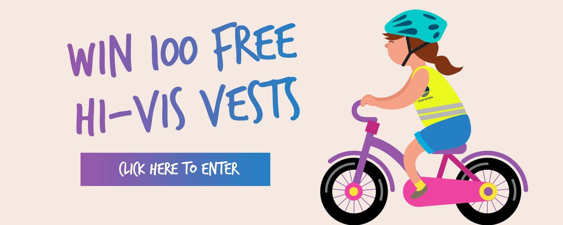 Win 100 Hi-Vis for your school